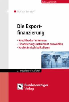 Die Exportfinanzierung - Bernstorff, Christoph Graf von