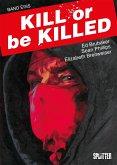 Kill or be Killed Buch 1