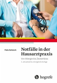 Notfälle in der Hausarztpraxis - Schürch, Felix
