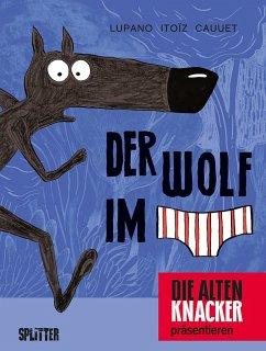 Der Wolf im Slip 1 - Lupano, Wilfrid; Cauuet, Paul