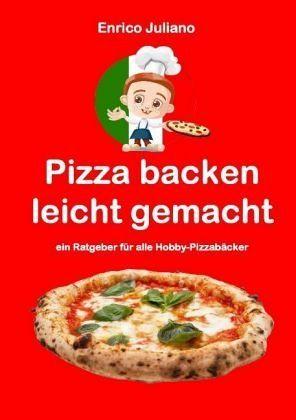Pizza backen leicht gemacht - Juliano, Enrico
