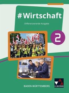 #Wirtschaft 2 Lehrbuch Baden-Württemberg - Benz, Florian; Kirsamer, Sandra; Metzger, Kai