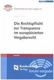 Die Rechtspflicht zur Transparenz im europäisierten Vergaberecht