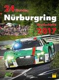 24h Rennen Nürburgring. Offizielles Jahrbuch zum 24 Stunden Rennen auf dem Nürburgring / 24 Stunden Nürburgring Nordschleife 2017