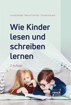 Wie Kinder lesen und schreiben lernen (eBook, PDF) - Bredel, Ursula; Fuhrhop, Nanna; Noack, Christina