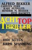 1000 Seiten Krimi Spannung - Acht Top Thriller (eBook, ePUB)
