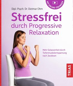 Stressfrei durch Progressive Relaxation (eBook, ePUB) - Ohm, Dietmar