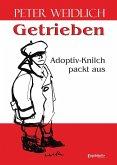 Getrieben - Adoptiv-Knilch packt aus (eBook, ePUB)