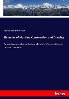 Elements of Machine Construction and Drawing Samuel Edward Warren Author