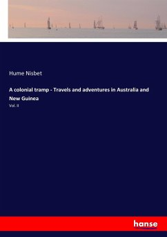 A colonial tramp - Travels and adventures in Australia and New Guinea - Nisbet, Hume