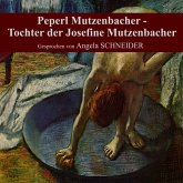 Peperl Mutzenbacher - Tochter der Josefine Mutzenbacher (MP3-Download)