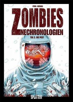Zombies Nechronologien 3. Die Pest - Peru, Olivier; Boudoiron, Arnaud