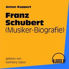 Franz Schubert (Musiker-Biografie) (MP3-Download)