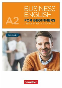 Business English for Beginners A2 - Workbook mit Audios als Augmented Reality - Frost, Andrew; Welch, Birgit