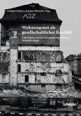 Wohnungsnot als gesellschaftlicher Konflikt (eBook, PDF)