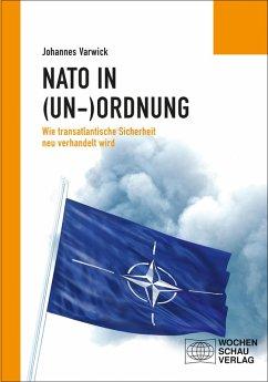 Die NATO in (Un-)Ordnung (eBook, PDF) - Varwick, Johannes