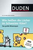 Wie heißen die Löcher im Schweizer Käse? (Mängelexemplar)