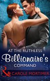 At The Ruthless Billionaire's Command (Mills & Boon Modern) (eBook, ePUB)