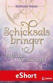 Schicksalsbringer - Fortunas Vermächtnis (eBook, ePUB)