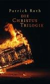 Die Christus Trilogie (eBook, ePUB)
