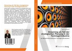 Streaming als Teil der strategischen Planung in der Tonträgerindustrie - Gusenbauer, Niklas