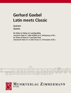 Latin meets Classic, Quintett für Querflöten - Goebel, Gerhard
