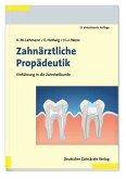 Zahnärztliche Propädeutik (eBook, PDF)