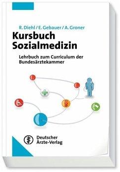 Kursbuch Sozialmedizin (eBook, PDF) - Diehl, Rainer; Gebauer, Erika; Groner, Alfred
