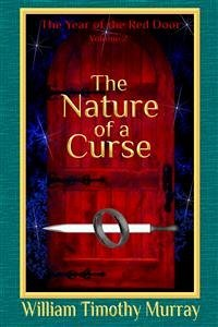 The Nature of a Curse (Volume 2 of The Year of the Red Door) (eBook, ePUB) - Murray, William Timothy