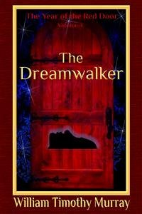 The Dreamwalker (Volume 4 of The Year of the Red Door) (eBook, ePUB) - Murray, William Timothy