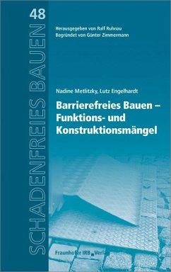 Barrierefreies Bauen - Funktions- und Konstruktionsmängel. - Metlitzky, Nadine; Engelhardt, Lutz