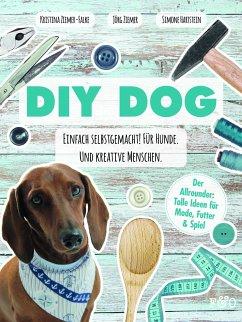 DIY DOG - Ziemer-Falke, Kristina; Ziemer, Jörg; Hartstein, Simone