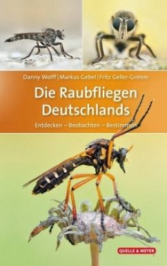 Die Raubfliegen Deutschlands - Wolff, Danny; Gebel, Markus; Geller-Grimm, Fritz