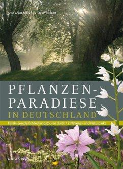 Pflanzenparadiese in Deutschland - Martin, Anne Chr.; Feldhoff, Stefan
