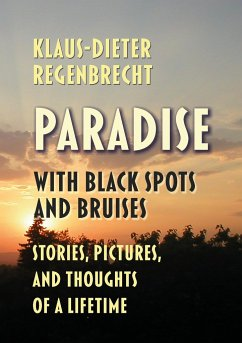Paradise with Black Spots and Bruises - Regenbrecht, Klaus-Dieter