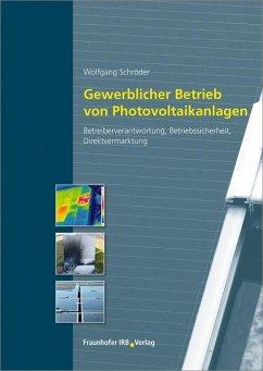 Gewerblicher Betrieb von Photovoltaikanlagen - Schröder, Wolfgang