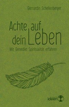 Achte auf dein Leben (eBook, ePUB) - Schellenberger, Bernardin