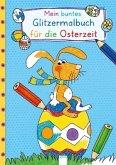 Mein buntes Glitzermalbuch für die Osterzeit (Mängelexemplar)