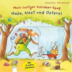 Mein lustiger Schieber-Spaß. Hase, Nest und Osterei (Mängelexemplar) - Peters, Barbara