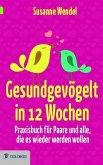 Gesundgevögelt in 12 Wochen (eBook, ePUB)