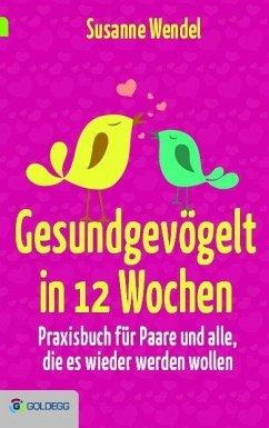 Gesundgevögelt in 12 Wochen (eBook, ePUB) - Wendel, Susanne