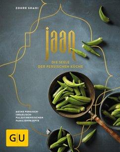 Jaan - Die Seele der persischen Küche (eBook, ePUB) - Shahi, Zohre
