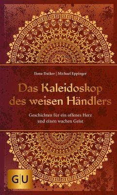 Das Kaleidoskop des weisen Händlers (eBook, ePUB) - Daiker, Ilona; Eppinger, Michael