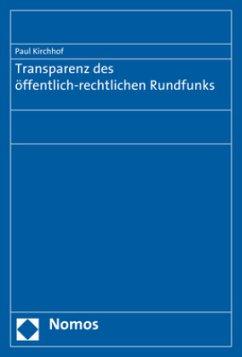 Transparenz des öffentlich-rechtlichen Rundfunks - Kirchhof, Paul