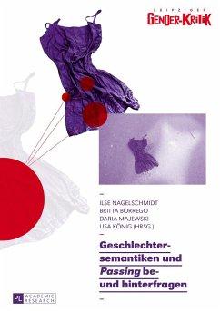 Geschlechtersemantiken und «Passing» be- und hinterfragen - Borrego, Britta;Majewski, Daria;König, Lisa