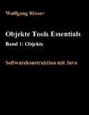 Objekte, Tools, Essentials Band 1: Objekte