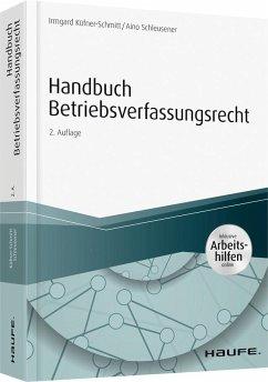 Handbuch Betriebsverfassungsrecht - mit Arbeitshilfen online - Küfner-Schmitt, Irmgard;Schleusener, Aino