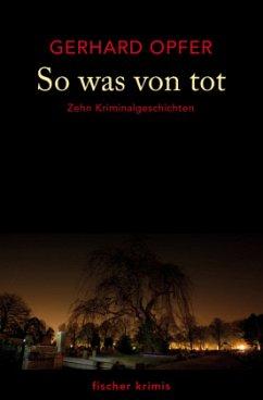 So was von tot - Opfer, Gerhard