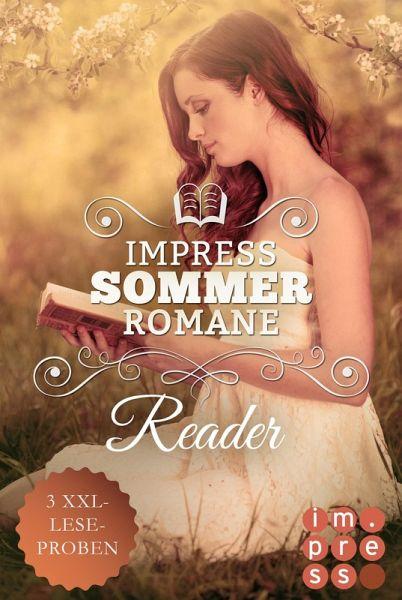 Impress Reader Sommer 2017: Tauch ein in verboten süße Sommerromane (eBook, ePUB) - Wild, Rebecca; Schinko, Barbara; Savas, Anna