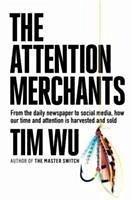 The Attention Merchants - Wu, Tim (Atlantic Books)